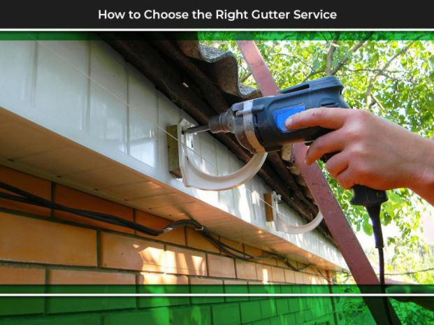 How to Choose the Right Gutter Service