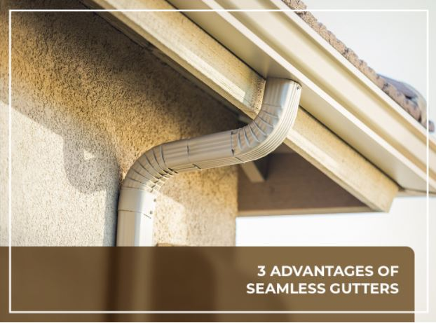 3 Advantages of Seamless Gutters